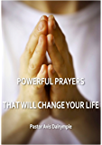 POWERFUL PRAYERS THAT WILL CHANGE YOUR LIFE