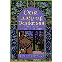Our Lady of Darkness: A Celtic Mystery (A Sister Fidelma Mystery Book 10)