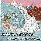 The Longest Barrel Ride