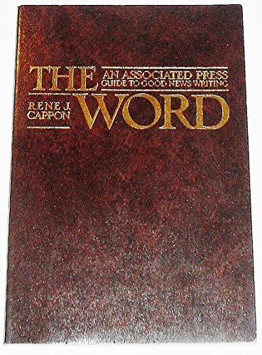 THE WORD: An Associated Press Guide To Good News Writing