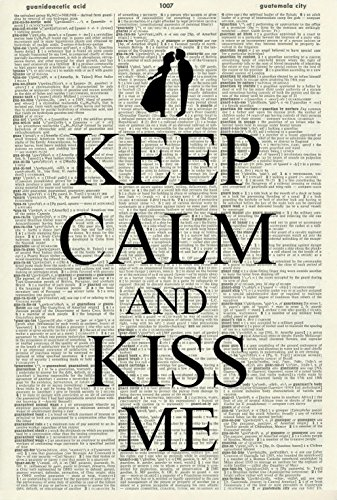 Love Gift Wedding - KEEP CALM AND KISS ME ART PRINT - MODERN ART PRINT - CONTEMPORARY Art - Illustration - Black & White Print – LOVE - WEDDING GIFT Vintage Dictionary Art Print - Wall Art - Home Décor - Book Print 482D