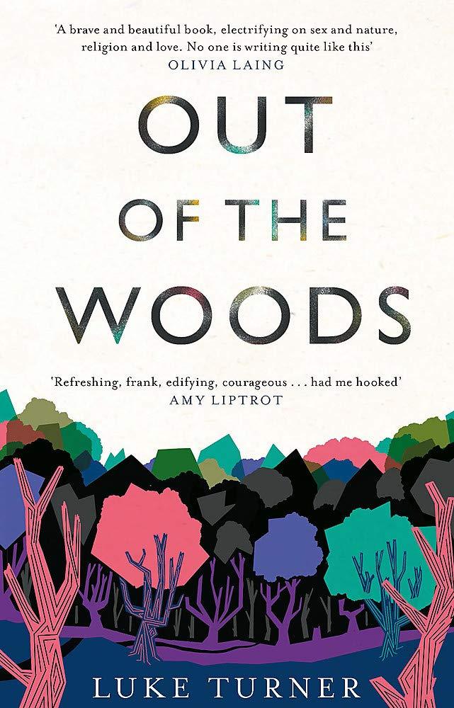 Out of the Woods: Amazon co uk: Luke Turner: 9781474607155
