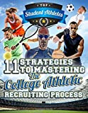 11 Strategies to Mastering the College Athletic Recruiting Process
