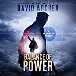 Balance of Power: A Noah Wolf Thriller, Book 7 | David Archer