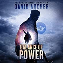 Balance of Power: A Noah Wolf Thriller, Book 7 Audiobook by David Archer Narrated by Adam Verner