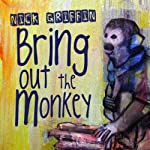 Bring Out the Monkey | Nick Griffin
