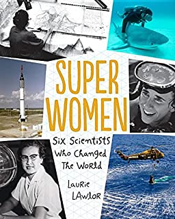 Book Cover: Super Women: Six Scientists Who Changed the World