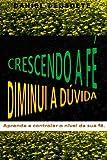 Crescendo a Fe, Diminui a Duvida, Daniel Deusdete, 1493722301