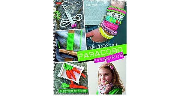 Nudos con Paracord para niños : 19 proyectos paso a paso: Thade Precht: 9788498744644: Amazon.com: Books