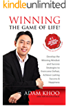 Winning the Game of Life!: Develop the Winning Mindset and Success Strategies to Overcome Defeat, Achieve Lasting Happiness and Success (English Edition)