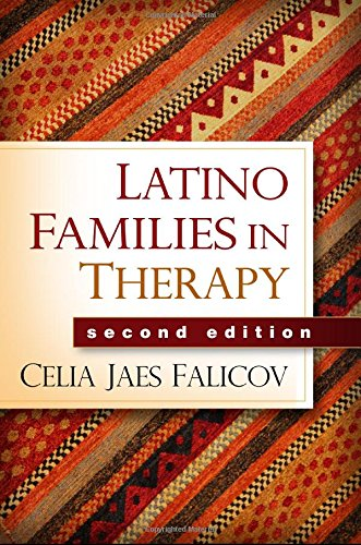 (Latino Families in Therapy, Second Edition (GUILFORD FAMILY THERAPY SERIES))