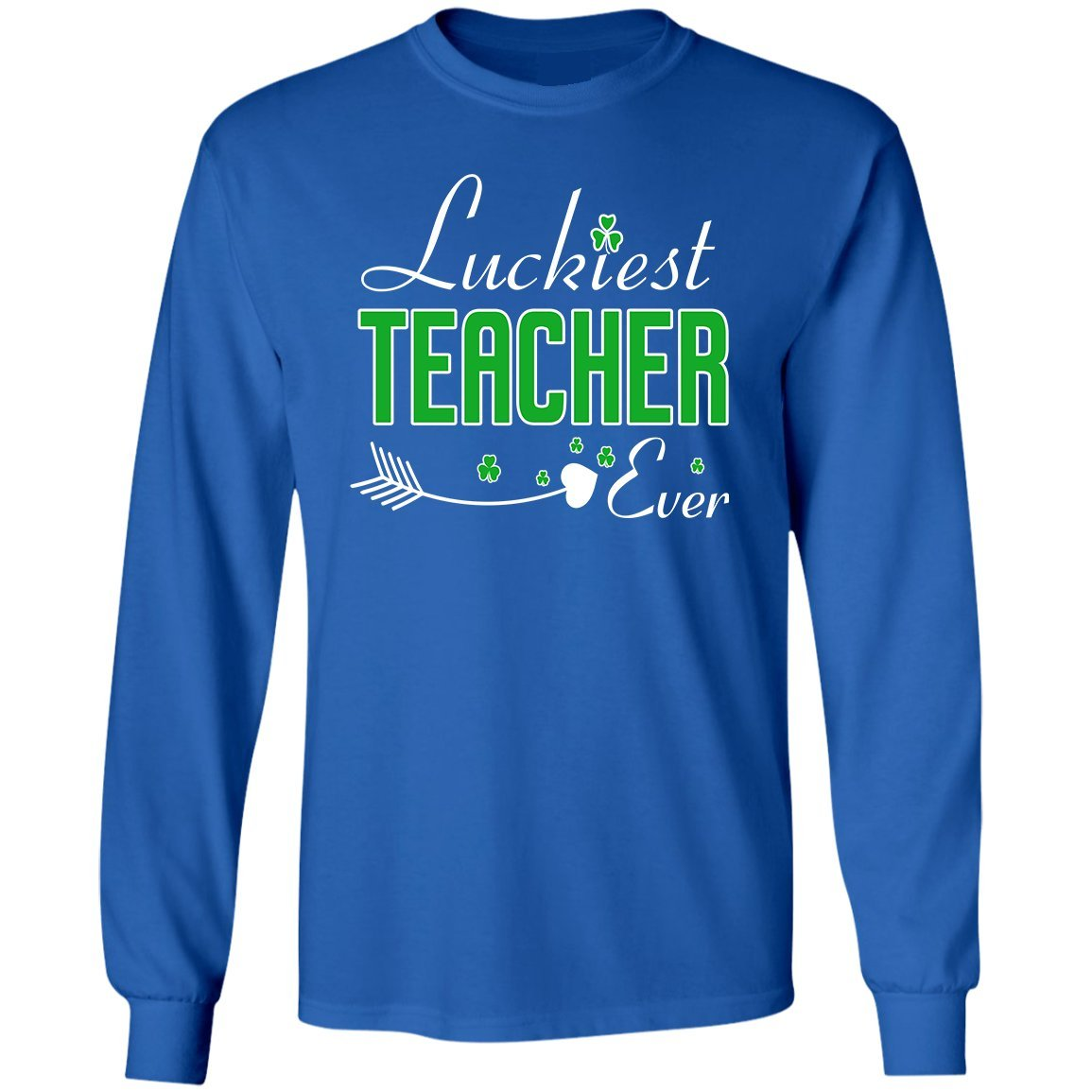 Luckiest Teacher Ever ST Patricks Day Shirts Cute Gift Love Teacher Long Sleeve