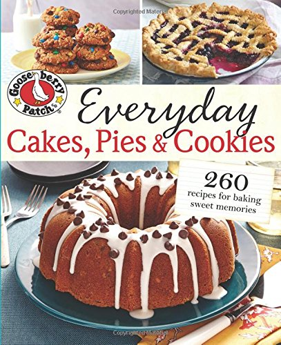 Gooseberry Patch Everyday Cakes, Pies & Cookies by Gooseberry Patch