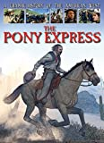 A Graphic History of the American West: The Pony Express