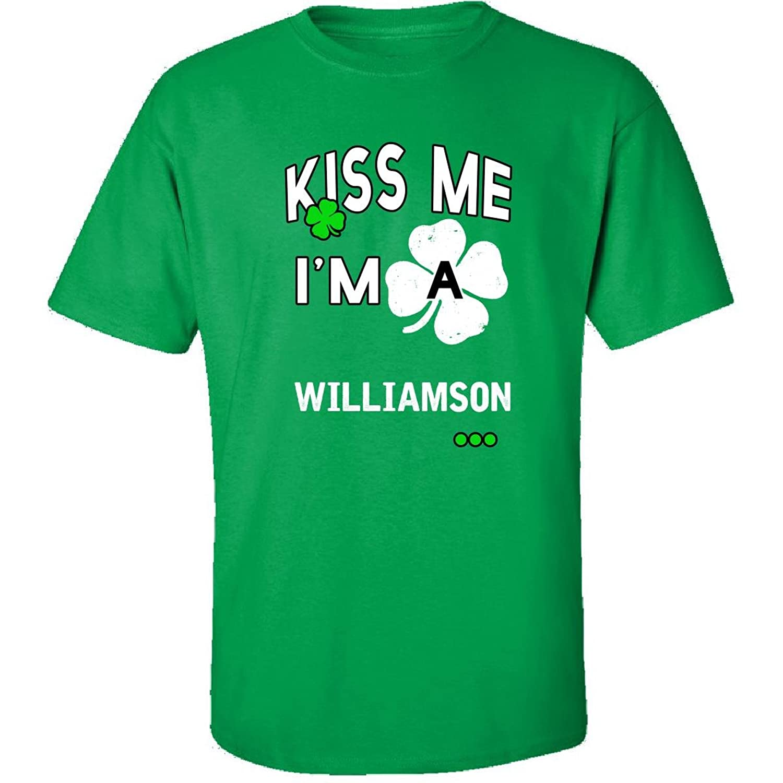 Funny St Patricks Day Irish Kiss Me Im A Williamson - Adult Shirt