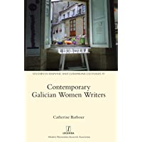 Contemporary Galician Women Writers (Studies in Hispanic and Lusophone Cultures)