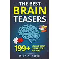 The Best Brain Teasers: 199+ Unique Brain Teasers for All Ages