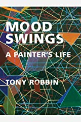 Mood Swings, A Painter's Life Kindle Edition