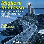 Il luogo sacro: Strategie quotidiane per realizzare i tuoi obiettivi (Migliora te stesso 20) | Carlo Lesma