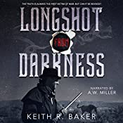 Longshot from Darkness: The Longshot Series, Book 3 | Keith R. Baker