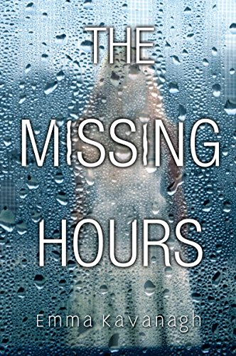 The Missing Hours by [Kavanagh, Emma]