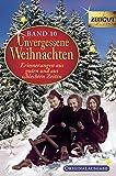 Unvergessene Weihnachten - Band 10: Zeitzeugen-Erinnerungen aus guten und aus schlechten Zeiten (Zeitgut)