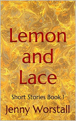 Lemon and Lace: Short Stories (Quick coffee break read Book (Lemon Lace)