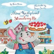 Mimi the Elephant and the Strawberry Pie