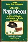 Vous êtes Napoléon par Des Ylouses