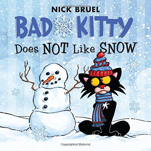 Bad Kitty Does Not Like Snow: Includes Stickers: Nick Bruel ...