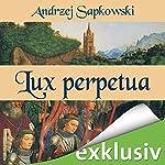 Lux perpetua (Narrenturm-Trilogie 3) | Andrzej Sapkowski
