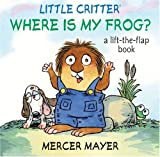 Where Is My Frog?, Mercer Mayer, 1402768044