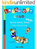 Laugh Out Loud 400+ Knock Knock Jokes & Silly Jokes for Kids