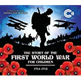 The Story of the First World War for Children: 1914-1918