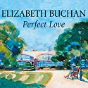 Perfect Love Audiobook by Elizabeth Buchan Narrated by Sian Thomas