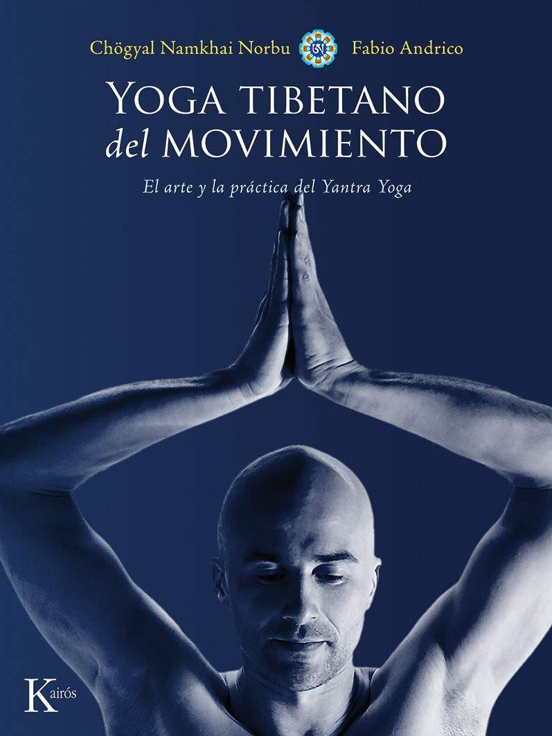 Yoga tibetano del movimiento: El arte y la práctica del ...