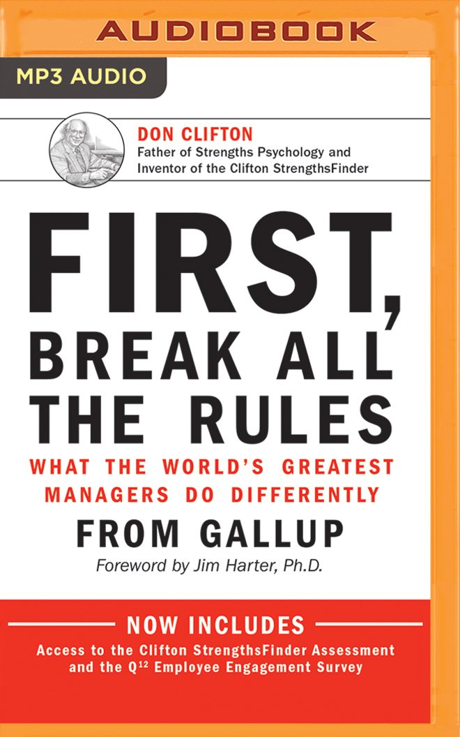 first break all the rules what the world s greatest managers do