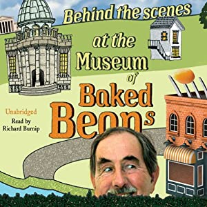 Behind the Scenes at the Museum of Baked Beans Hörbuch