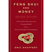 Feng Shui and Money: A Nine-Week Program for Creating Wealth Using Ancient Principles and Techniques (Second Edition)