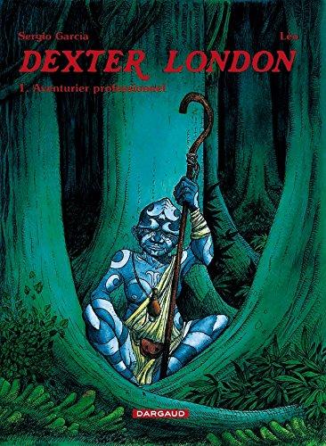 Télécharger Dexter London Tome 1 Aventurier Professionnel Pdf