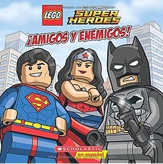 LEGO DC Super Heroes: ¡Amigos Y Enemigos! (Lego Dc Comics Super Heroes