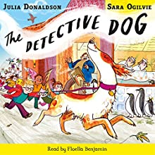 The Detective Dog Audiobook by Julia Donaldson Narrated by Floella Benjamin
