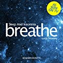 Breathe - Sleep and Insomnia: Lucid Dreaming: Mindfulness Meditation Speech by Benjamin P Bonetti Narrated by Benjamin P Bonetti