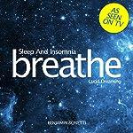 Breathe - Sleep and Insomnia: Lucid Dreaming: Mindfulness Meditation | Benjamin P Bonetti