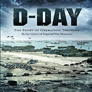 D-Day: The Story of Operation Neptune Audiobook