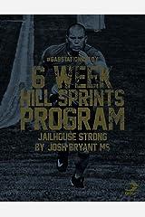 6-Week Hill Sprint Program Kindle Edition