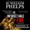 The Unforgettable Fire: Notorious Rhode Island, Massachusetts, and Connecticut Audiobook by M. William Phelps Narrated by Kevin Pierce