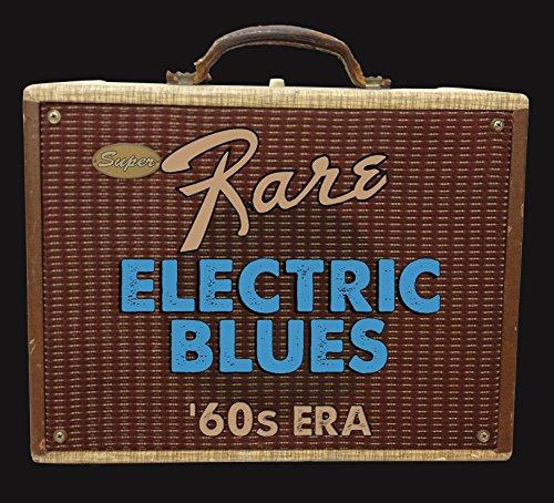 Super Rare Electric Blues: 1960s Era / Various (Boss Super Chorus)