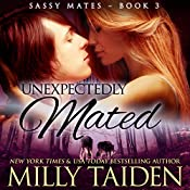 Unexpectedly Mated: Sassy Mates, Book 3 (BBW Paranormal Shape Shifter Romance) | Milly Taiden