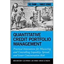 Quantitative Credit Portfolio Management: Practical Innovations for Measuring and Controlling Liquidity, Spread, and Issuer Concentration Risk (Frank J. Fabozzi Series Book 202)